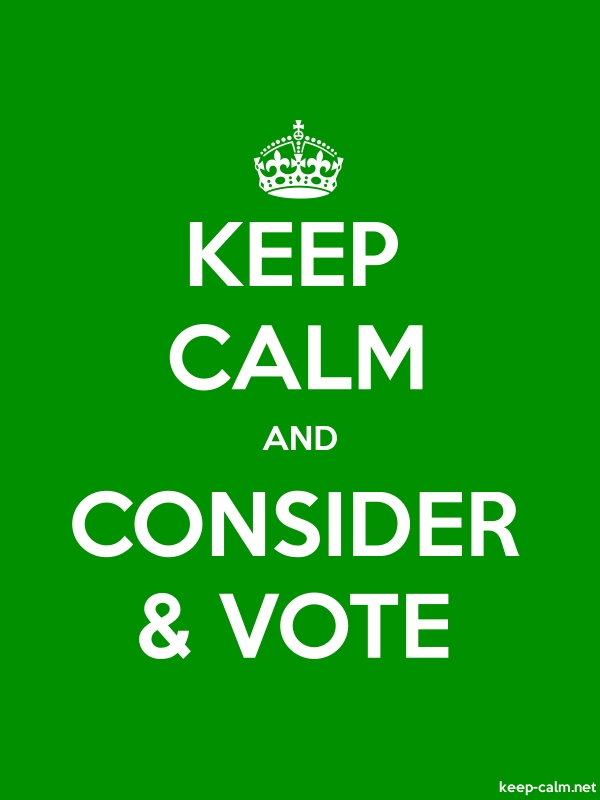 KEEP CALM AND CONSIDER & VOTE - white/green - Default (600x800)
