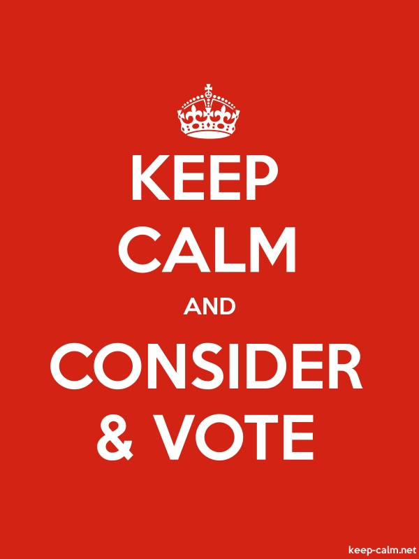 KEEP CALM AND CONSIDER & VOTE - white/red - Default (600x800)