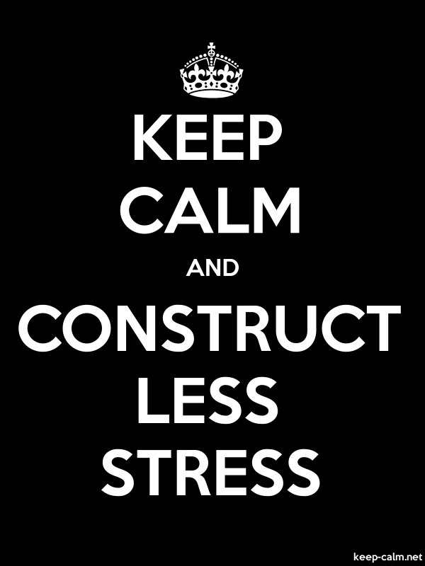 KEEP CALM AND CONSTRUCT LESS STRESS - white/black - Default (600x800)