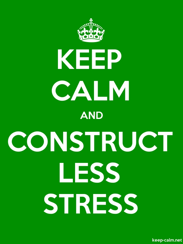 KEEP CALM AND CONSTRUCT LESS STRESS - white/green - Default (600x800)