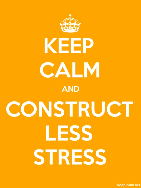 KEEP CALM AND CONSTRUCT LESS STRESS - white/orange - Default (600x800)