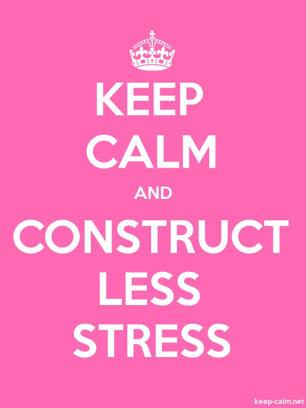 KEEP CALM AND CONSTRUCT LESS STRESS - white/pink - Default (600x800)