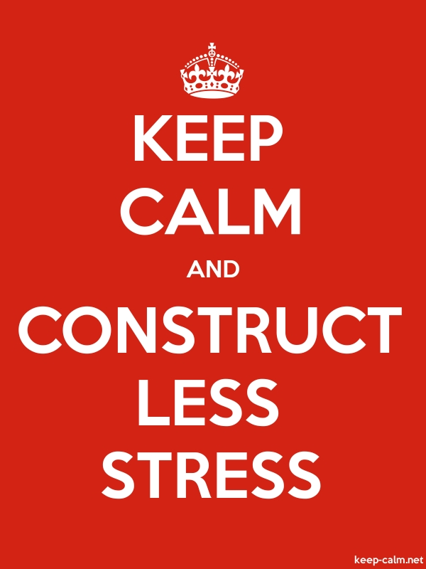 KEEP CALM AND CONSTRUCT LESS STRESS - white/red - Default (600x800)