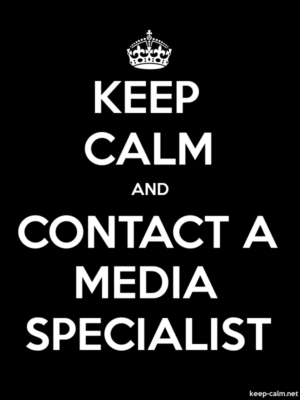 KEEP CALM AND CONTACT A MEDIA SPECIALIST - white/black - Default (600x800)