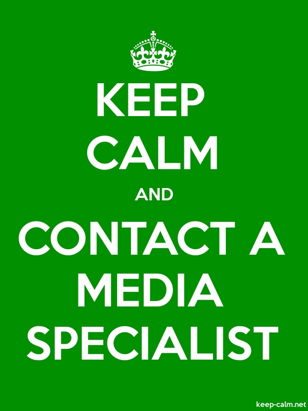 KEEP CALM AND CONTACT A MEDIA SPECIALIST - white/green - Default (600x800)