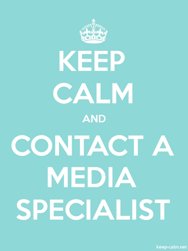 KEEP CALM AND CONTACT A MEDIA SPECIALIST - white/lightblue - Default (600x800)