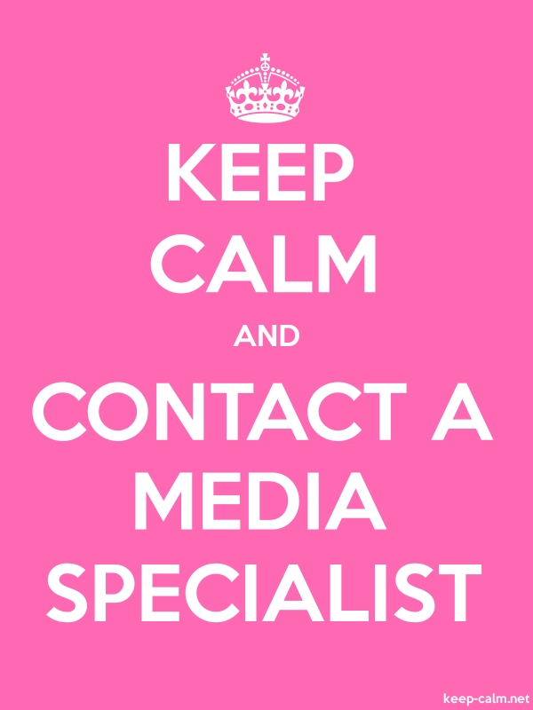KEEP CALM AND CONTACT A MEDIA SPECIALIST - white/pink - Default (600x800)