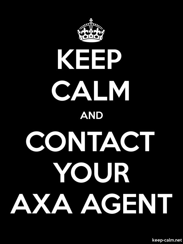 KEEP CALM AND CONTACT YOUR AXA AGENT - white/black - Default (600x800)