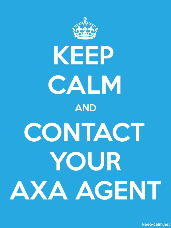 KEEP CALM AND CONTACT YOUR AXA AGENT - white/blue - Default (600x800)