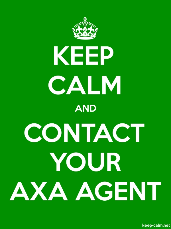 KEEP CALM AND CONTACT YOUR AXA AGENT - white/green - Default (600x800)
