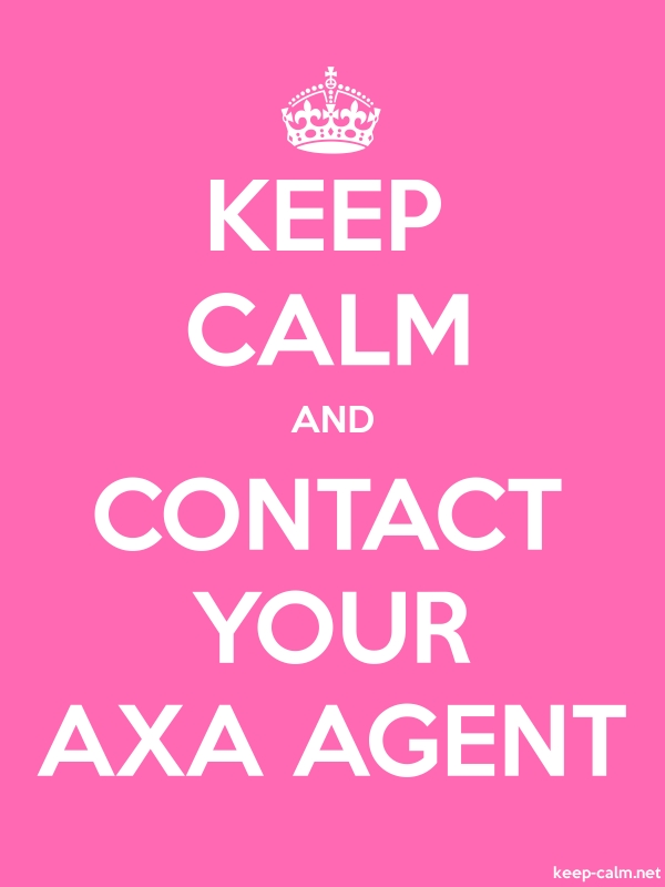 KEEP CALM AND CONTACT YOUR AXA AGENT - white/pink - Default (600x800)
