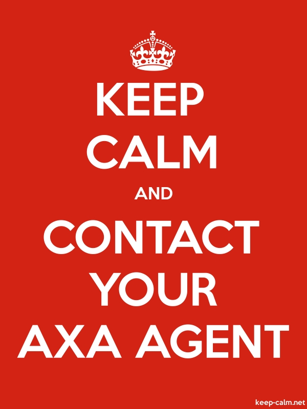 KEEP CALM AND CONTACT YOUR AXA AGENT - white/red - Default (600x800)