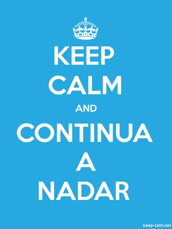 KEEP CALM AND CONTINUA A NADAR - white/blue - Default (600x800)