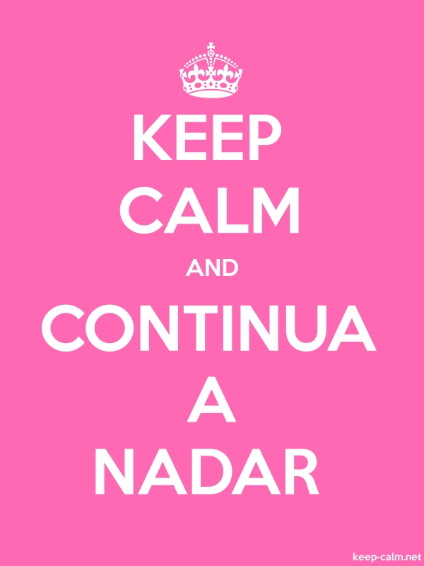 KEEP CALM AND CONTINUA A NADAR - white/pink - Default (600x800)
