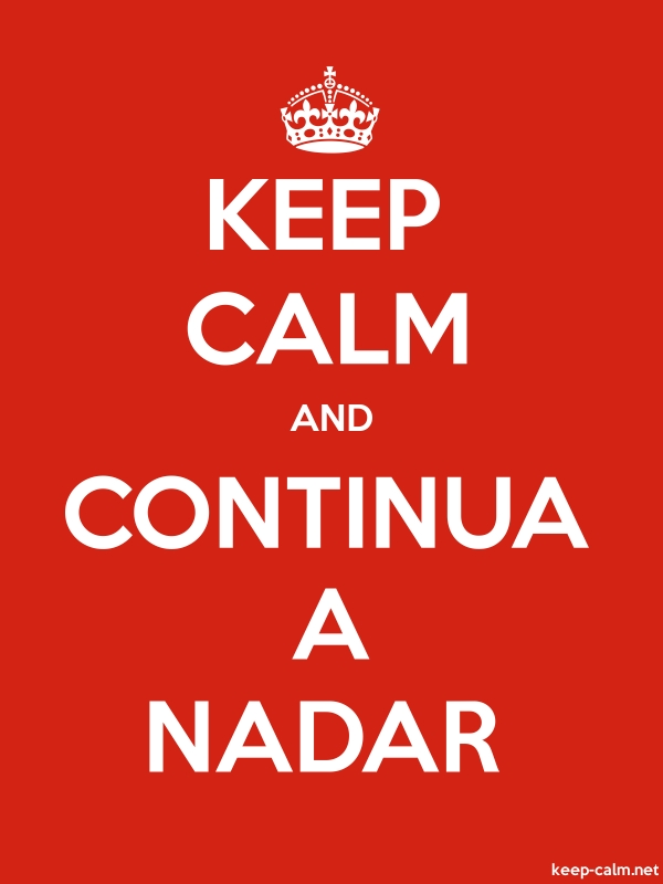 KEEP CALM AND CONTINUA A NADAR - white/red - Default (600x800)
