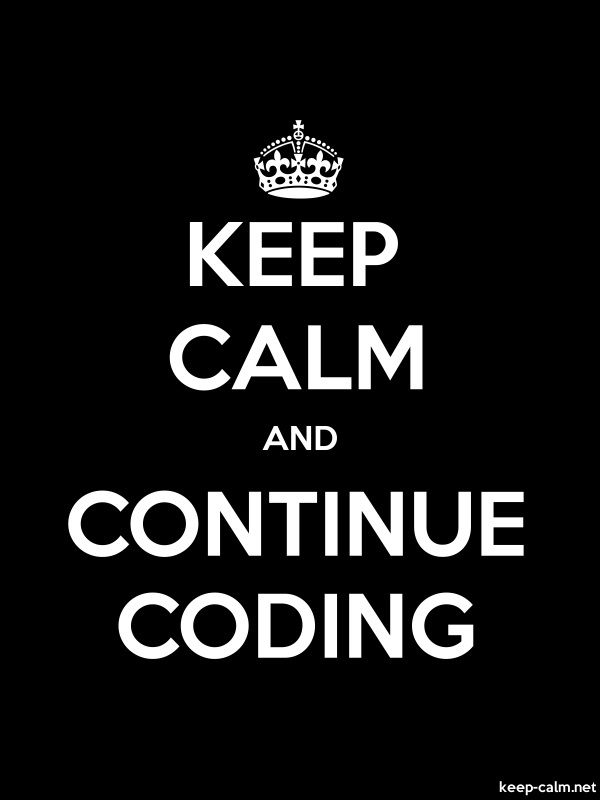 KEEP CALM AND CONTINUE CODING - white/black - Default (600x800)