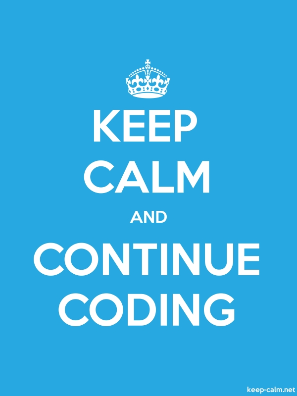 KEEP CALM AND CONTINUE CODING - white/blue - Default (600x800)