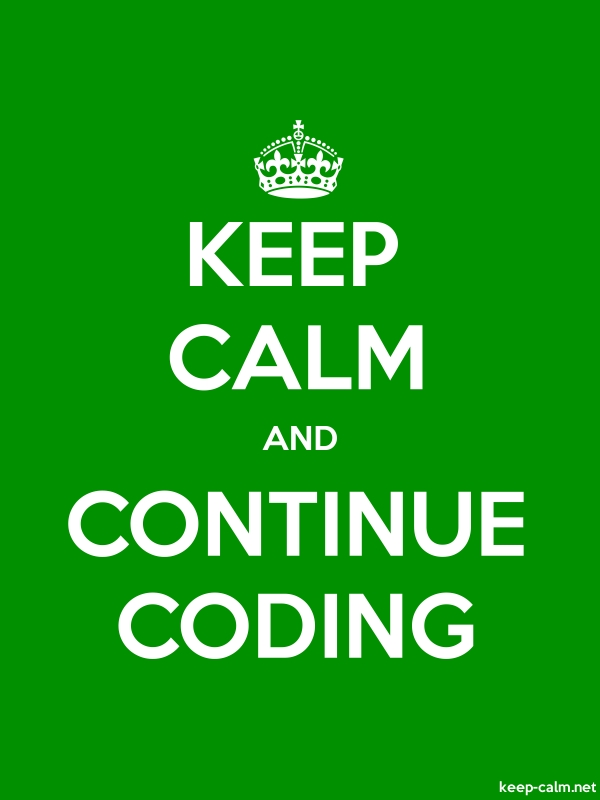 KEEP CALM AND CONTINUE CODING - white/green - Default (600x800)