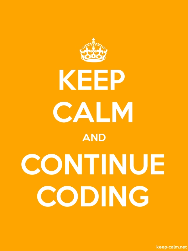 KEEP CALM AND CONTINUE CODING - white/orange - Default (600x800)
