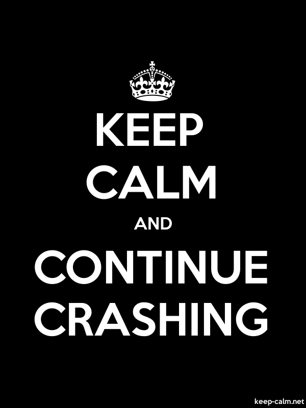 KEEP CALM AND CONTINUE CRASHING - white/black - Default (600x800)