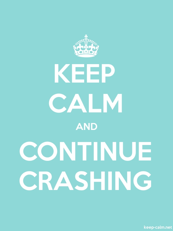 KEEP CALM AND CONTINUE CRASHING - white/lightblue - Default (600x800)