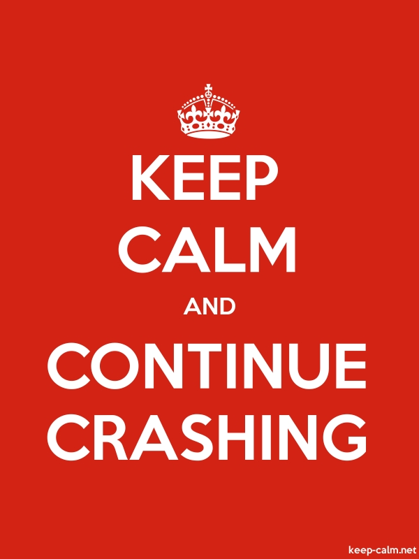 KEEP CALM AND CONTINUE CRASHING - white/red - Default (600x800)