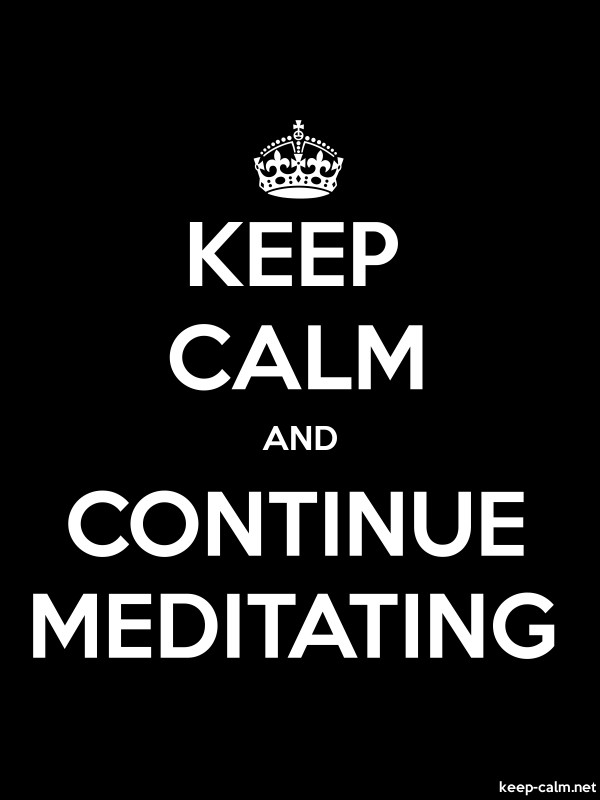 KEEP CALM AND CONTINUE MEDITATING - white/black - Default (600x800)