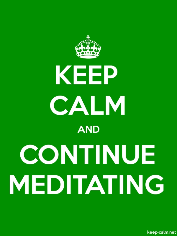 KEEP CALM AND CONTINUE MEDITATING - white/green - Default (600x800)
