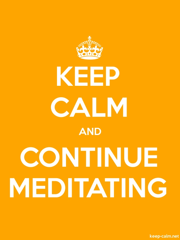 KEEP CALM AND CONTINUE MEDITATING - white/orange - Default (600x800)