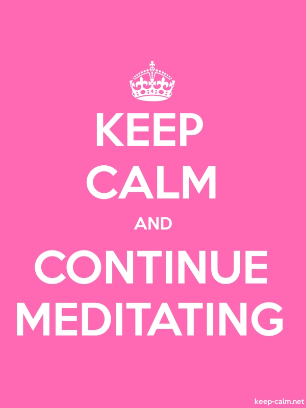 KEEP CALM AND CONTINUE MEDITATING - white/pink - Default (600x800)