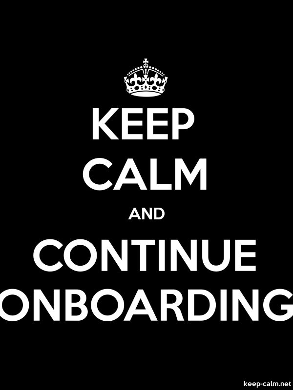 KEEP CALM AND CONTINUE ONBOARDING - white/black - Default (600x800)