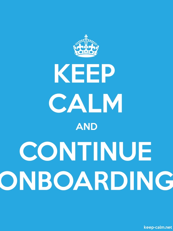 KEEP CALM AND CONTINUE ONBOARDING - white/blue - Default (600x800)