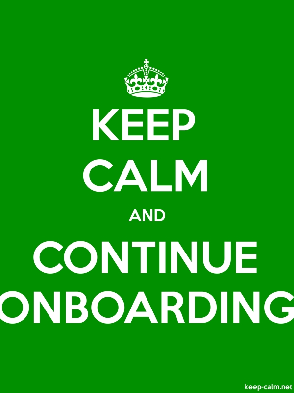 KEEP CALM AND CONTINUE ONBOARDING - white/green - Default (600x800)