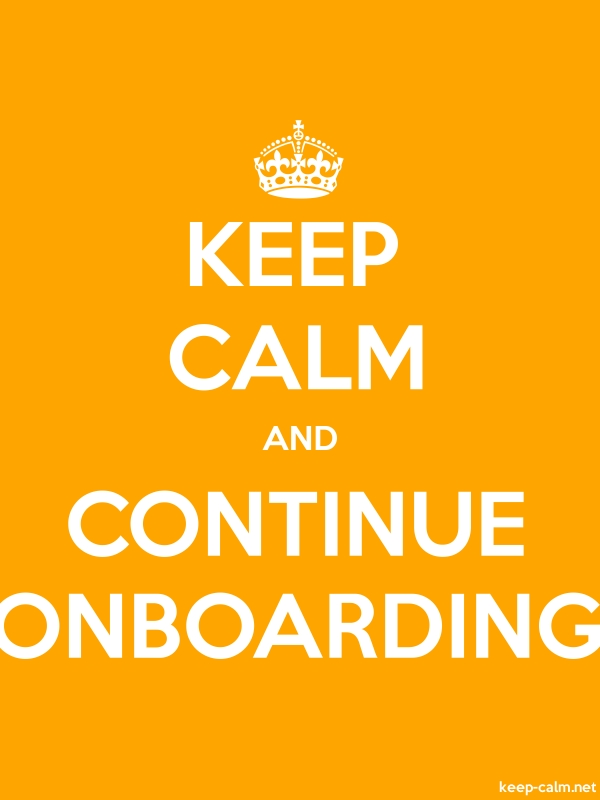 KEEP CALM AND CONTINUE ONBOARDING - white/orange - Default (600x800)