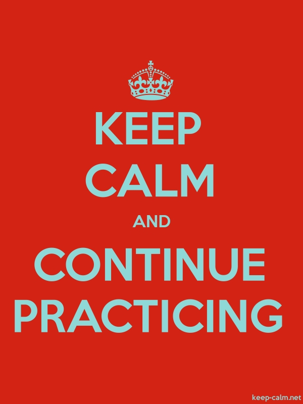 KEEP CALM AND CONTINUE PRACTICING - lightblue/red - Default (600x800)