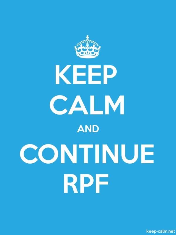 KEEP CALM AND CONTINUE RPF - white/blue - Default (600x800)