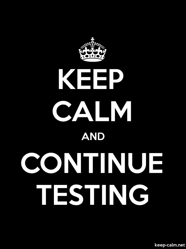 KEEP CALM AND CONTINUE TESTING - white/black - Default (600x800)