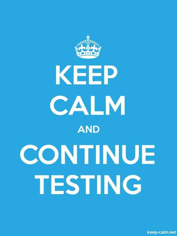 KEEP CALM AND CONTINUE TESTING - white/blue - Default (600x800)