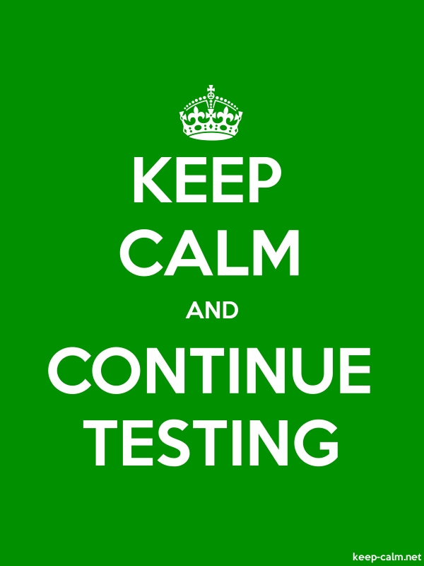 KEEP CALM AND CONTINUE TESTING - white/green - Default (600x800)