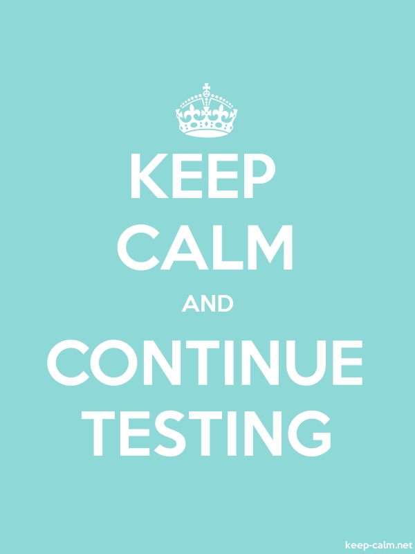 KEEP CALM AND CONTINUE TESTING - white/lightblue - Default (600x800)