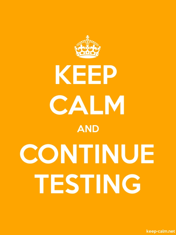KEEP CALM AND CONTINUE TESTING - white/orange - Default (600x800)