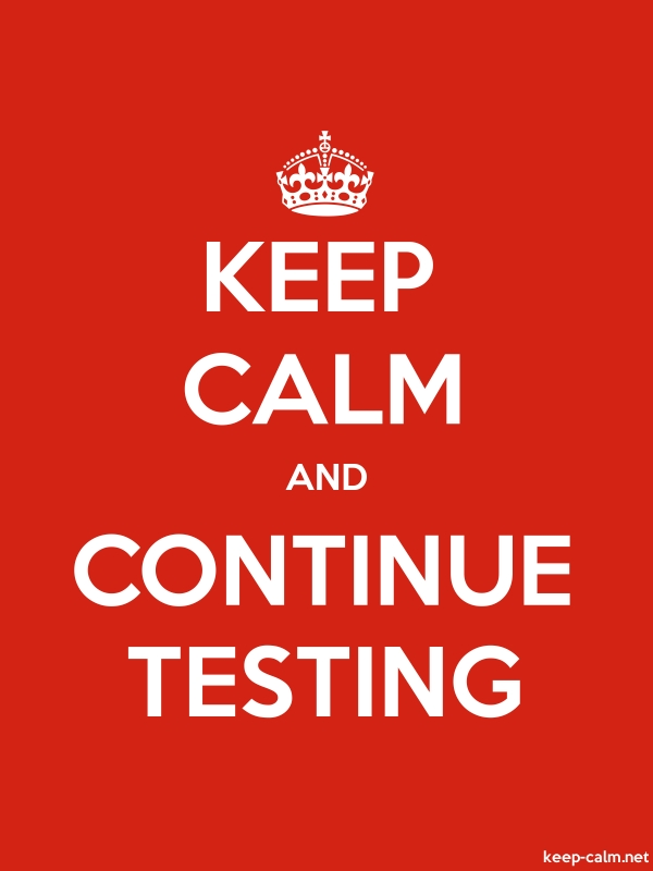 KEEP CALM AND CONTINUE TESTING - white/red - Default (600x800)