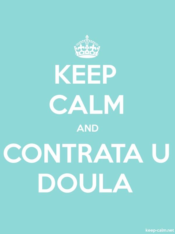KEEP CALM AND CONTRATA U DOULA - white/lightblue - Default (600x800)