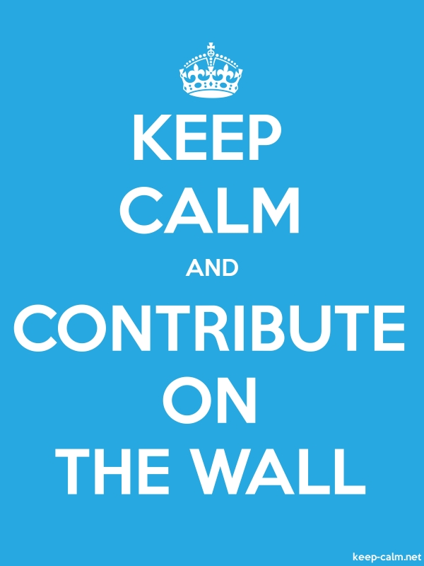 KEEP CALM AND CONTRIBUTE ON THE WALL - white/blue - Default (600x800)