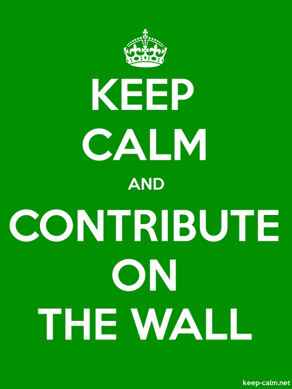 KEEP CALM AND CONTRIBUTE ON THE WALL - white/green - Default (600x800)