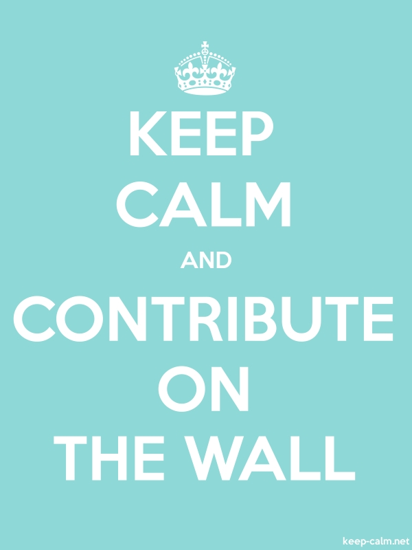 KEEP CALM AND CONTRIBUTE ON THE WALL - white/lightblue - Default (600x800)