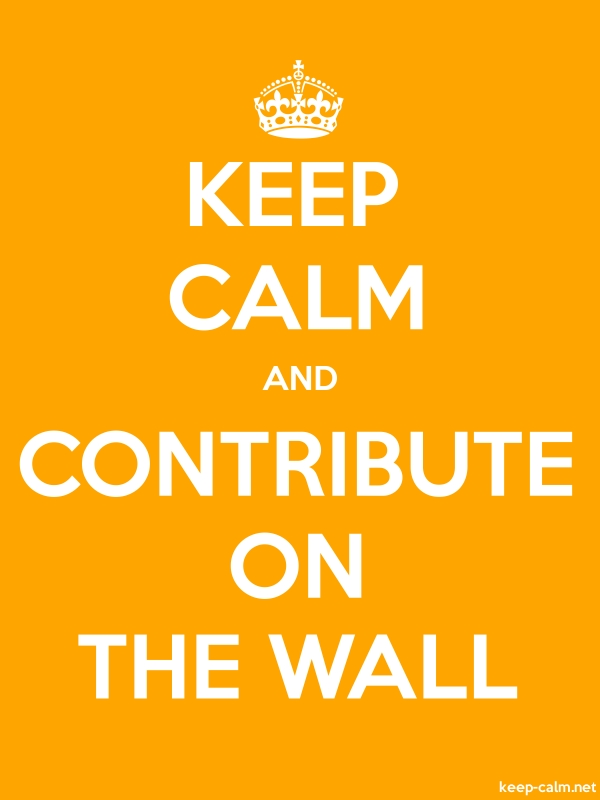 KEEP CALM AND CONTRIBUTE ON THE WALL - white/orange - Default (600x800)
