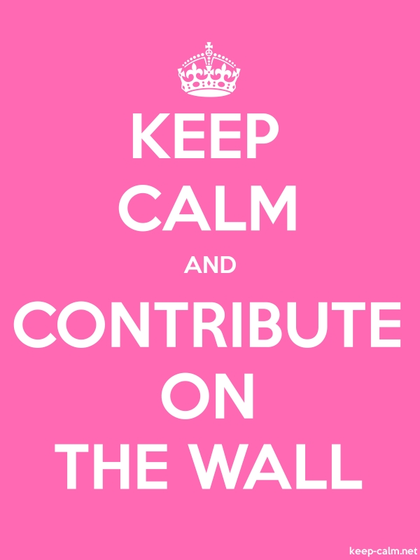 KEEP CALM AND CONTRIBUTE ON THE WALL - white/pink - Default (600x800)