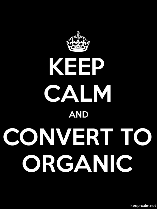 KEEP CALM AND CONVERT TO ORGANIC - white/black - Default (600x800)