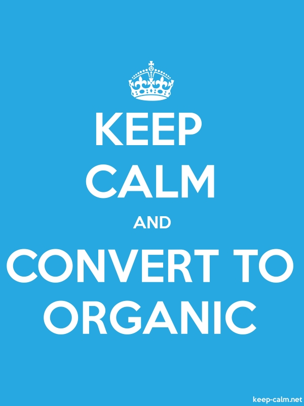 KEEP CALM AND CONVERT TO ORGANIC - white/blue - Default (600x800)